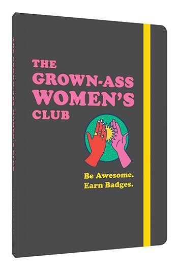 The Grown-Ass Women's Club - Be Awesome. Earn Badges.