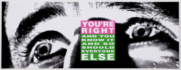 Barbara Kruger You're Right limited edition artwork