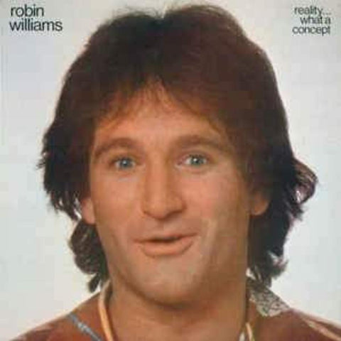 Robin Williams ‎– Reality... What A Concept - Vinyl Record