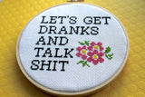 Let's Get Dranks and Talk Sh*t Counted Cross Stitch DIY KIT Intermediate