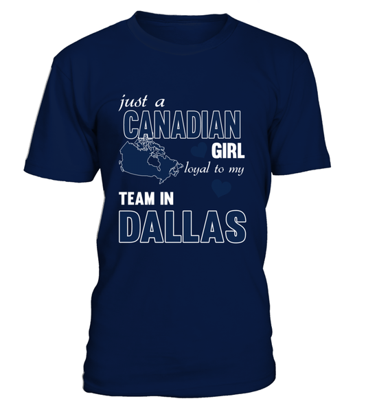 Just A Canadian Girl Loyal To My Team In DALLAS