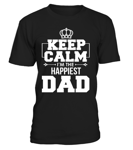 Keep Calm I'M The Happiest Dad