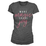 Make Magic Share Joy Ladies Tee