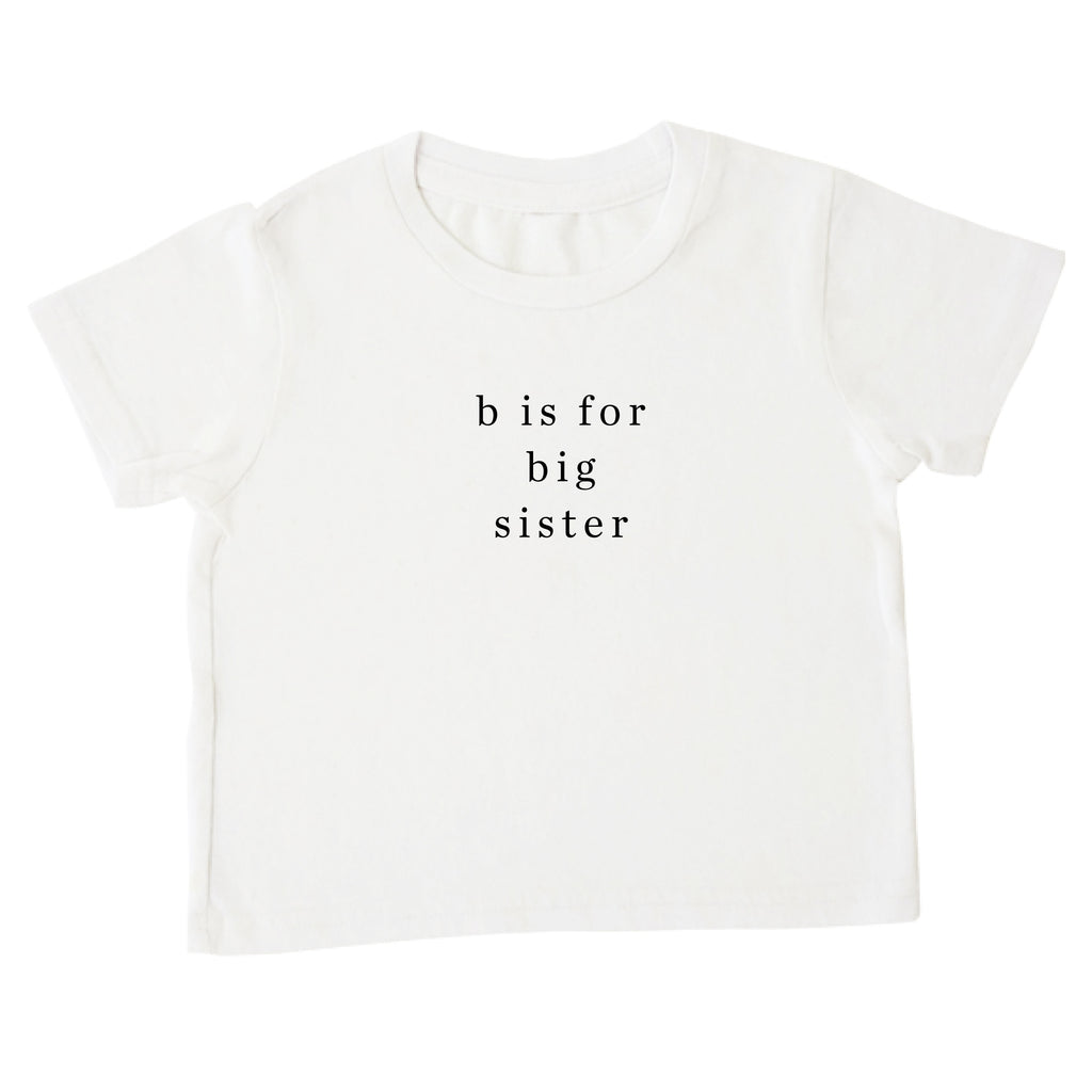 'b is for big sister' Tee
