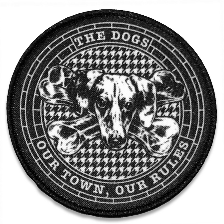 The Dogs - Logo Patch - Our Town, Our Rules