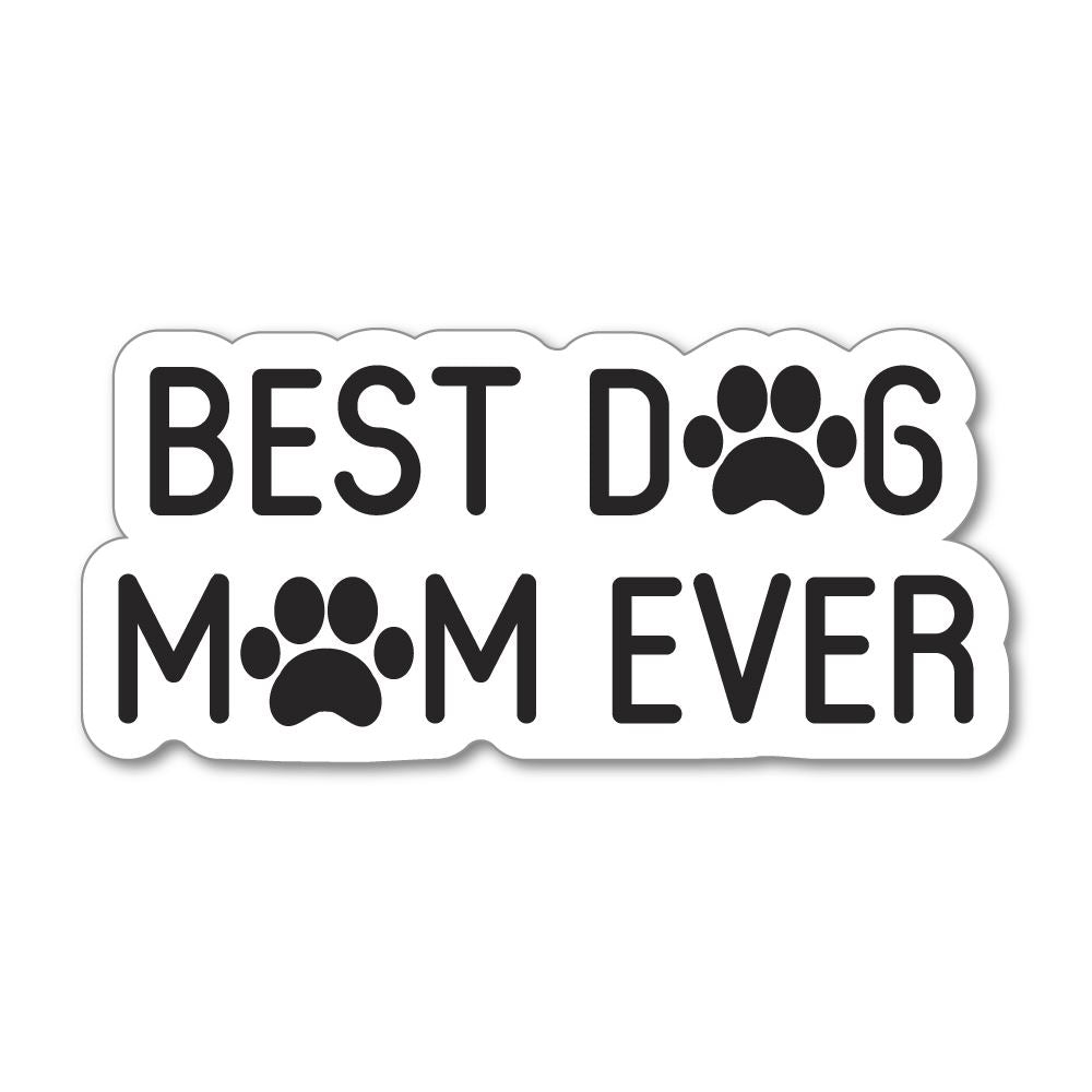 Best Dog Mom Ever Sticker Decal