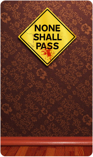 None Shall Pass Caution Sign