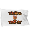 Halloween Trick Or Treat - Pillow Case - Unique Gifts Store