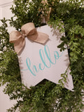 "18"" Wreath with 8x10 Wood Banner Sign - Hello, Welcome, Home Sweet Home - Plush"
