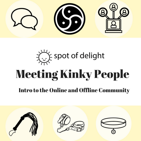 Meeting Kinky People: Intro to the Online and Offline Community