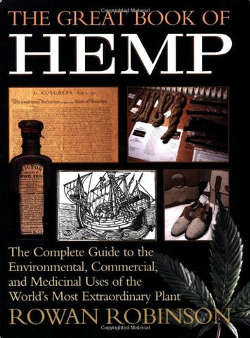 The Great Book of Hemp: The Complete Guide to the Commercial, Medicinal and Psychotropic Uses of the World's Most Extraordinary Plant