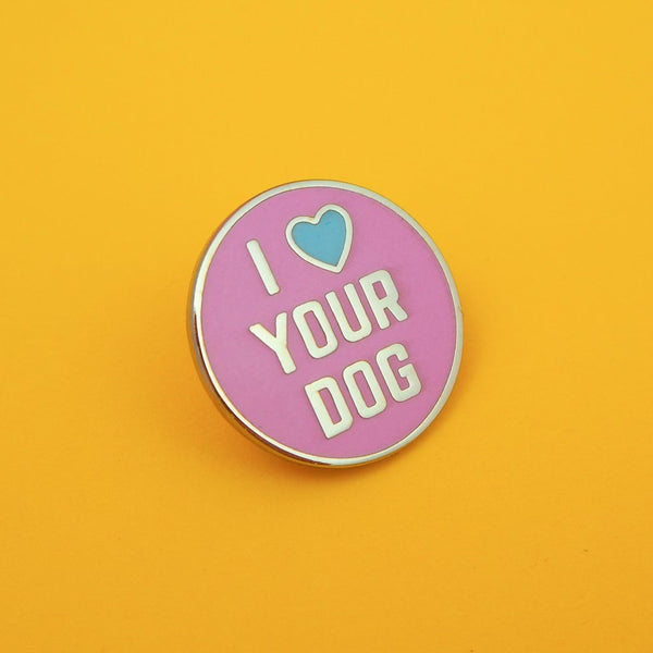 'I Love Your Dog' enamel pin - Hand Over Your Fairy Cakes - Braw Wee Emporium