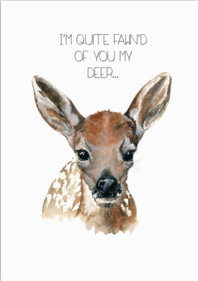 Card - Fawn'd of You