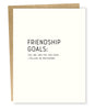 Friendship Goals  Letterpress Card
