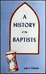 A History of the Baptists (John T. Christian) Vol. 2 - Book Heaven - Challenge Press from BAPTIST SUNDAY SCHOOL COMMITTEE