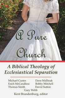 A Pure Church - A Biblical Theology of Ecclesiastical Separation - Book Heaven - Challenge Press from Mt. Zion Baptist Church
