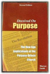 Deceived On Purpose - The New Age Implications Of The Purpose-Driven Church - Book Heaven - Challenge Press from SPRING ARBOR DISTRIBUTORS