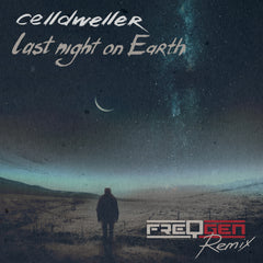 Celldweller - Last Night on Earth (FreqGen Remix) [Digital Single]