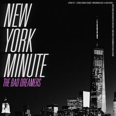 The Bad Dreamers - New York Minute (Digital Single)