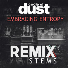 Circle of Dust - Embracing Entropy (Remix Stems)