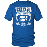 Lunch Lady - Thankful - District Unisex Shirt / Royal Blue / S - 9