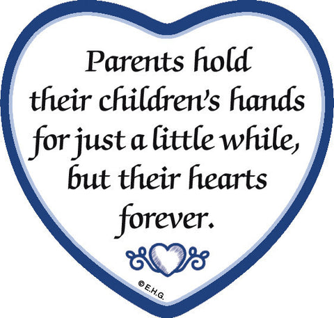 """Parents Hold Their Childrens Hands for a Little While But Their Hearts Forever"" Heart Fridge Magnet Tile - ScandinavianGiftOutlet"