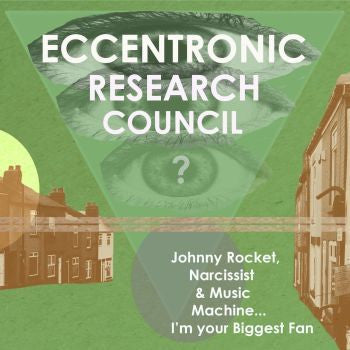 Eccentronic Research Council 'Johnny Rocket, Narcissist & Music Machine…... I'm Your Biggest Fan' LP + 12""