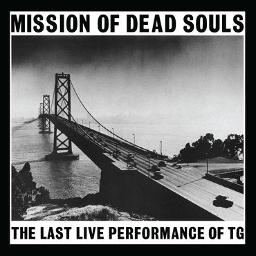 Throbbing Gristle 'Mission Of Dead Souls' LP