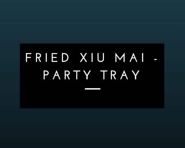 Fried Xiu Mai: Party Tray - Starting 40 pieces +