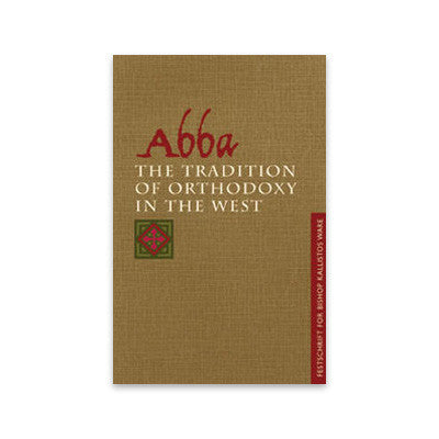 Abba: The Tradition of Orthodoxy in the West