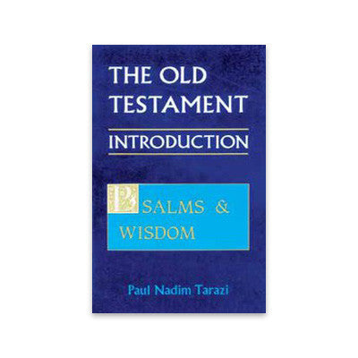 The Old Testament Introduction, Volume III: Psalms and Wisdom