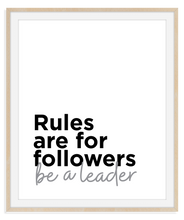 HL Print010 Rules are for Followers