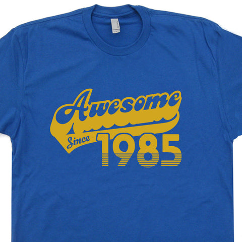 awesome since 1985 t shirt 30th birthday t shirt