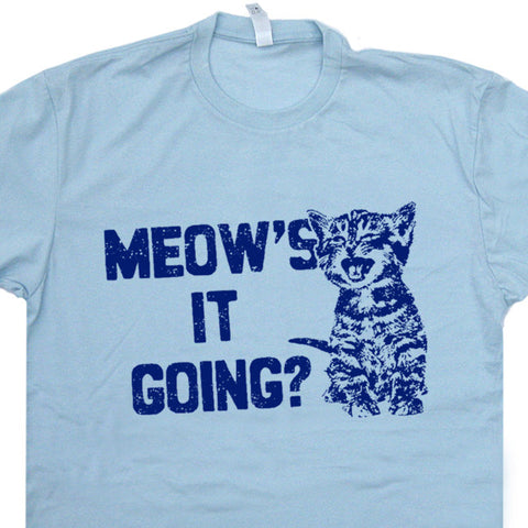 meows it going t shirt funny cat t shirts