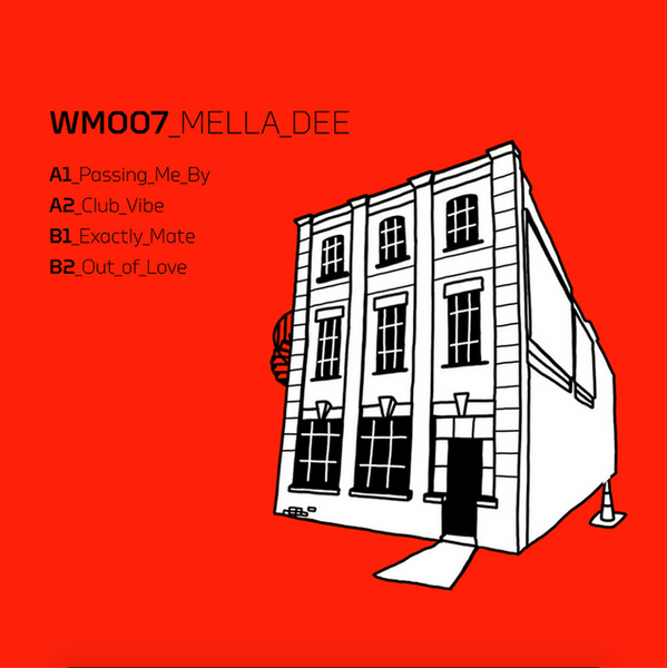 Mella Dee - Exactly Mate EP