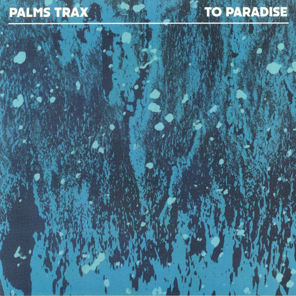 Palms Trax ‎– To Paradise