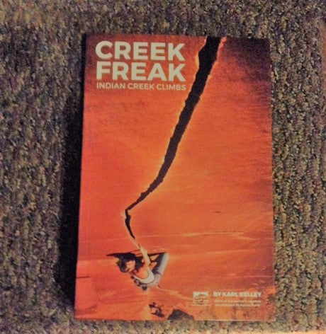 Creek Freak- Indian Creek Guide Book