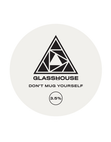 Draft: GlassHouse Beer - Don't Mug Yourself (3.5%)