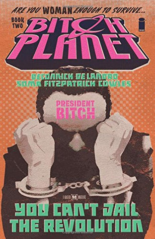 Bitch Planet Vol 02 : President Bitch Tpb