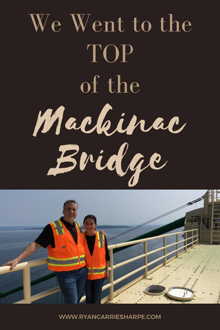 We Went to the Top of the Mackinac Bridge | Ryan Sharpe | Carrie Sharpe