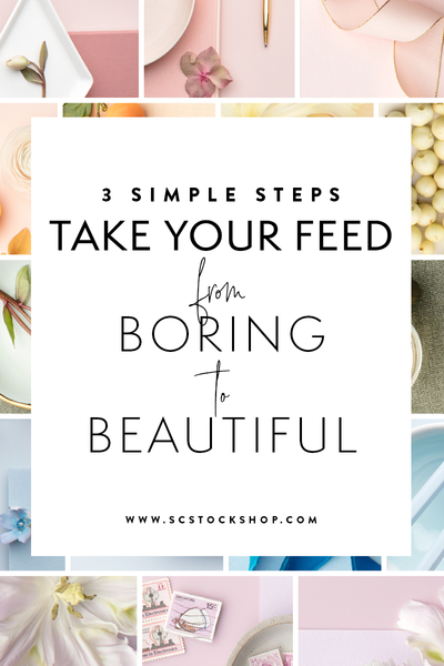 3 Simple Steps to Take Your Feed From Boring to Beautiful!