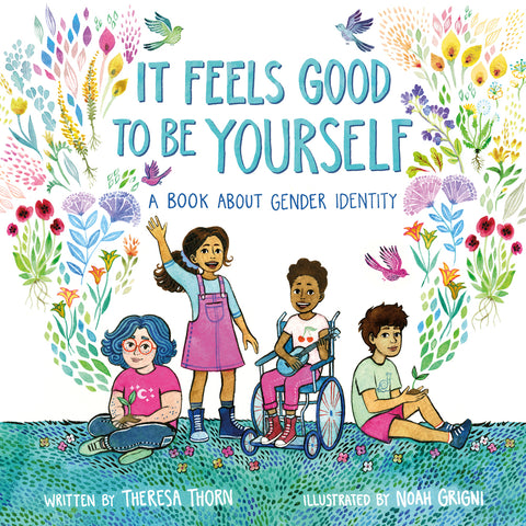 It Feels Good To Be Yourself - A Book About Gender Identity
