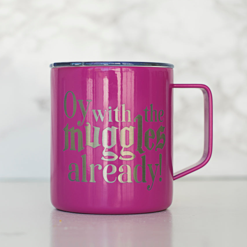 Oy With The Muggles Already- 14oz Coffee Mug