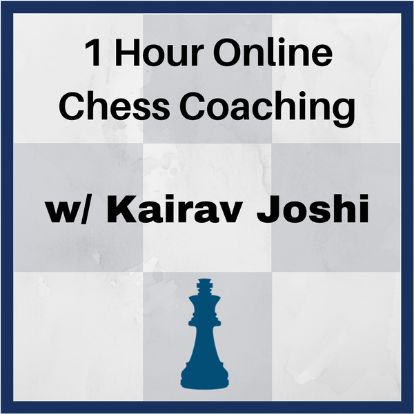 5 Hours Online Private Chess Coaching with Kairav Joshi