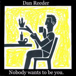 Dan Reeder - Nobody Wants to Be You EP (CD) - OH BOY RECORDS