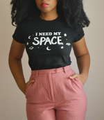 "Adorned By Chi ""I Need My Space"" Short sleeve women's t-shirt"