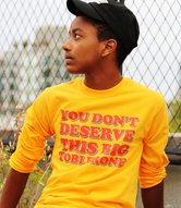 """You don't deserve this big Toblerone"" Unisex Long Sleeve T-Shirt (More Colors)"