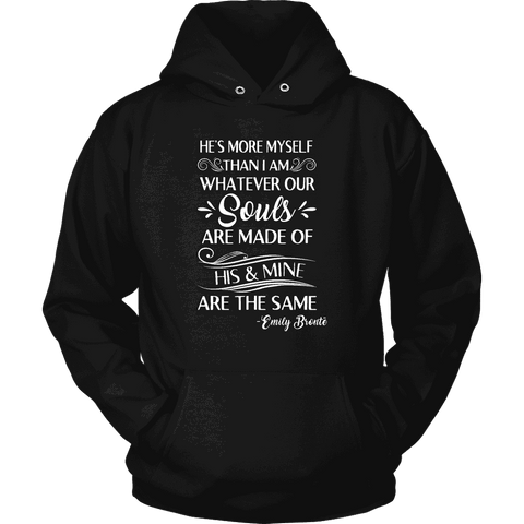 """He's more myself than i am"" Hoodie - Gifts For Reading Addicts"