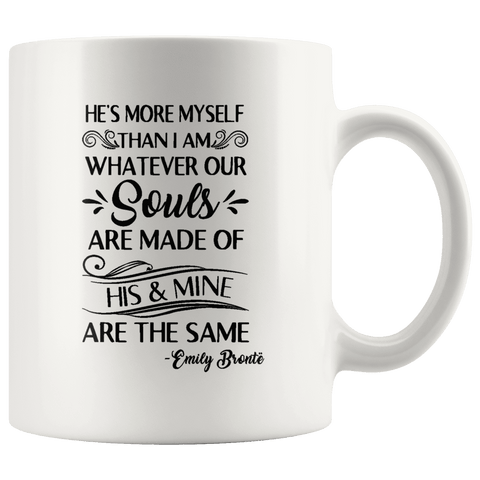 """He's more myself than i am""11oz white mug - Gifts For Reading Addicts"