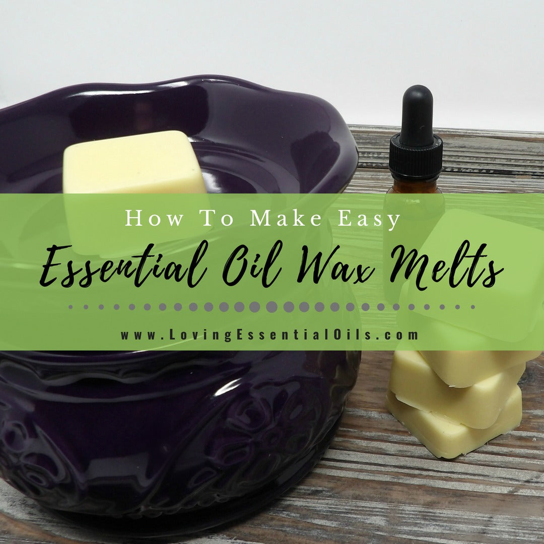 How To Make Easy Essential Oil Wax Melts
